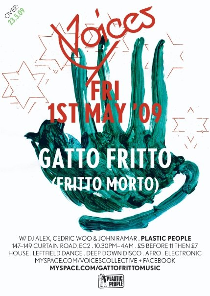 Voices @ Plastic People - May 1st 2009 with Guest Gatto Fritto